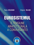 Eurosistemul – o tensiune arhitecturala a convergentei